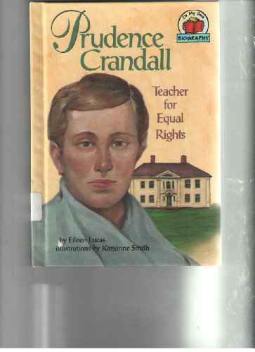 9781575054803: Prudence Crandall: Teacher for Equal Rights (On My Own Biographies)