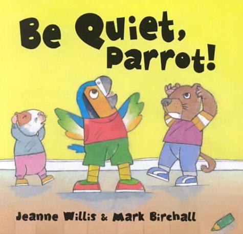 9781575054926: Be Quiet, Parrot! (Be Nice at School)
