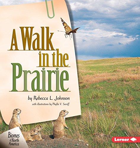 A Walk in the Prairie (Biomes of North America): Rebecca L. Johnson
