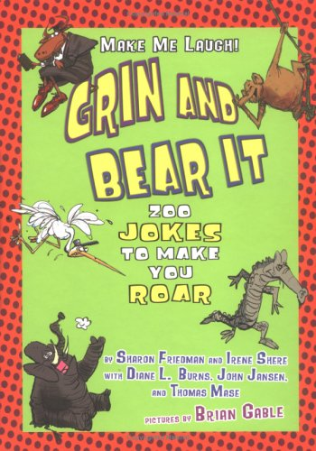 9781575056609: Grin and Bear It: Zoo Jokes to Make You Roar (Make Me Laugh)