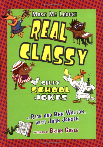 Real Classy: Silly School Jokes (Make Me Laugh! (Lerner Publishing Group)): Walton, Rick