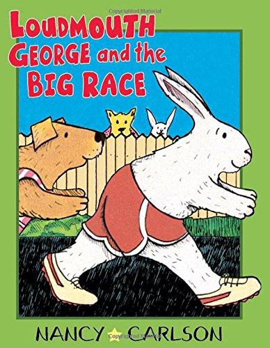 9781575056739: Loudmouth George and the Big Race (Nancy Carlson's Neighborhood)