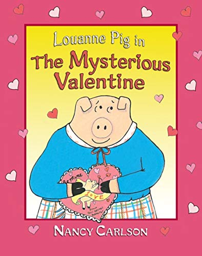9781575057224: Louanne Pig in the Mysterious Valentine (Nancy Carlson's Neighborhood)