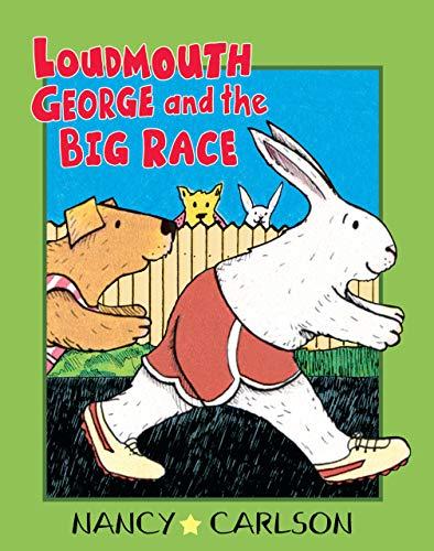 9781575057248: Loudmouth George and the Big Race (Nancy Carlson's Neighborhood)