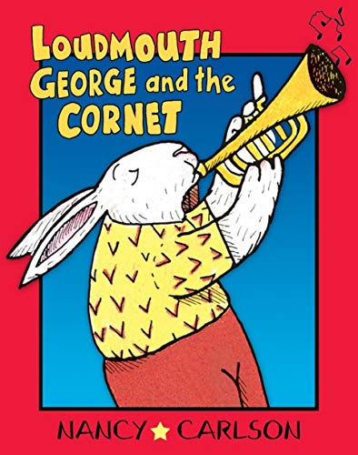 9781575057255: Loudmouth George and the Cornet (Revised Edition) (Nancy Carlson's Neighborhood)