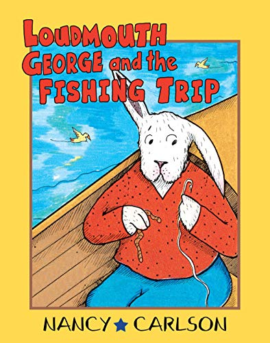 Loudmouth George and the Fishing Trip (Nancy Carlson's Neighborhood) (1575057336) by Nancy L. Carlson