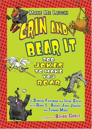 9781575057415: Grin and Bear It: Zoo Jokes to Make You Roar (Make Me Laugh)