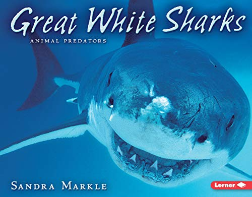 Great White Sharks (Animal Predators): Sandra Markle