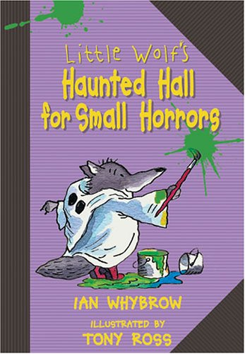 Little Wolf's Haunted Hall for Small Horrors: Whybrow, Ian