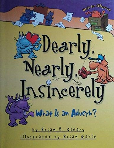 9781575058078: Dearly, Nearly, Insincerely What is an Adverb?