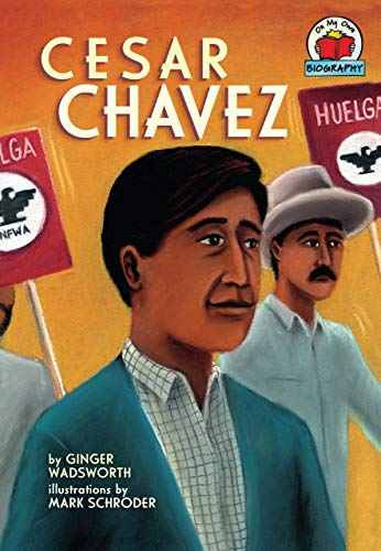 Cesar Chavez (On My Own Biographies (Paperback)): Ginger Wadsworth