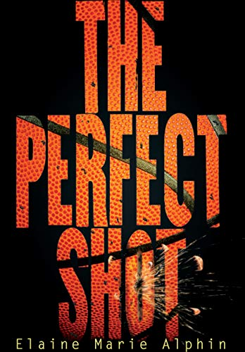 The Perfect Shot (Young Adult Fiction): Elaine Marie Alphin