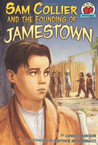 9781575058740: Sam Collier and the Founding of Jamestown (On My Own History)