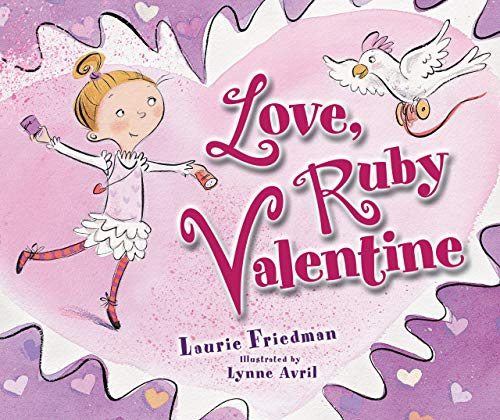 Love, Ruby Valentine (Carolrhoda Picture Books): Friedman, Laurie