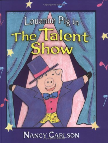 Louanne Pig in the Talent Show: Carlson, Nancy
