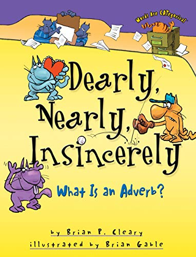 9781575059198: Dearly, Nearly, Insincerely: What Is An Adverb? (Words are Categorical)