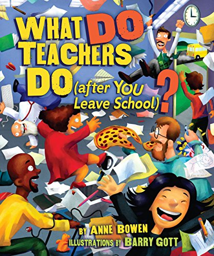 What Do Teachers Do (After You Leave School)? (Carolrhoda Picture Books): Anne Bowen