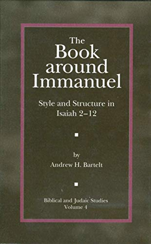 9781575060064: The Book around Immanuel: Style and Structure in Isaiah 2 - 12 (Biblical and Judaic Studies from the University of California, San Diego)