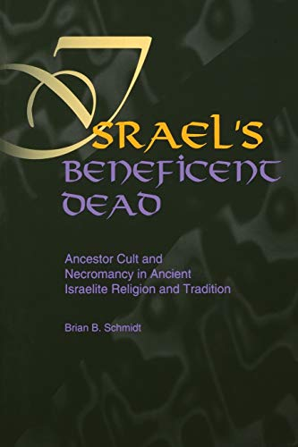 9781575060088: Israel's Beneficent Dead: Ancestor Cult and Necromancy in Ancient Israelite Religion and Tradition