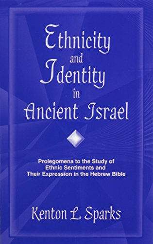 Ethnicity and Identity in Ancient Israel Prolegomena to the Study of Ethnic Sentiments and Their ...