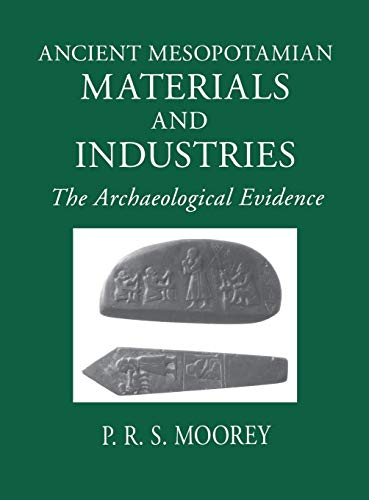 9781575060422: Ancient Mesopotamian Materials and Industries: The Archaeological Evidence