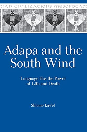 Adapa and the South Wind Language Has the Power of Life and Death