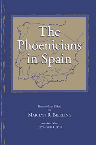 9781575060569: The Phoenicians in Spain: An Archaeological Review of the Eighth-Sixth Centuries B.C.E.: A Collection of Articles Translated from Spanish