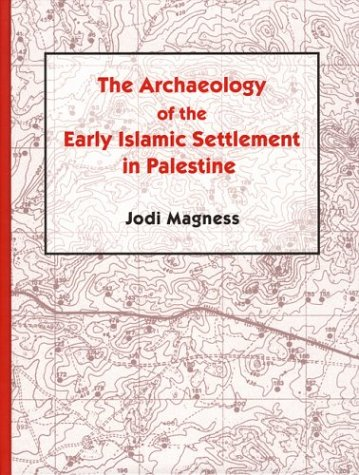 9781575060705: The Archaeology of the Early Islamic Settlement in Palestine