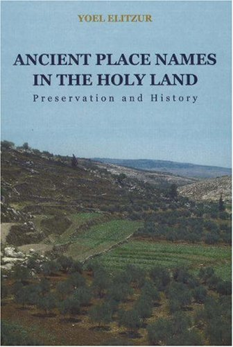 Ancient Place Names in the Holy Land Preservation and History