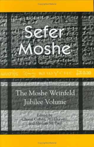 9781575060743: Sefer Moshe: The Moshe Weinfeld Jubilee Volume: Studies in the Bible and the Ancient Near East, Qumran, and Post-Biblical Judaism