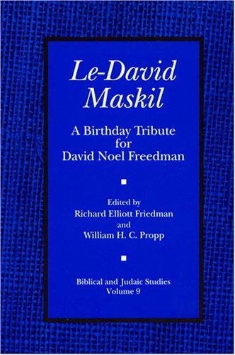 Le-David Maskil A Birthday Tribute for David Noel Freedman