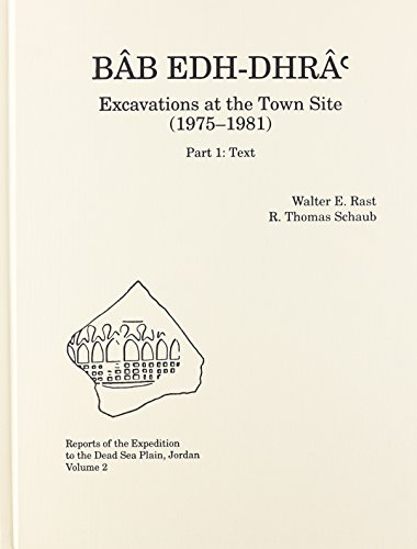 Bab edh-Dhra': Excavations at the Town S Part 1: Text; Part 2: Plates (including CD-ROM)
