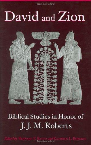 David and Zion Biblical Studies in Honor of J. J. M. Roberts