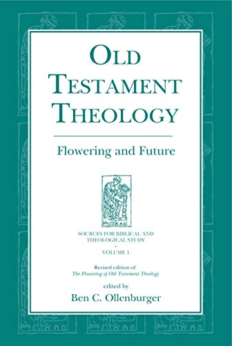 9781575060965: Old Testament Theology: Flowering and Future (Sources for Biblical and Theological Study, 1) (Sources for Biblical and Theological Study, 1) (Sources for ... for Biblical and Theological Study, 1)