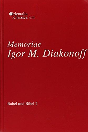 Babel und Bibel 2: Memoriae Igor M. Diak Annual of Ancient Near Eastern, Old Testament, and Semitic...