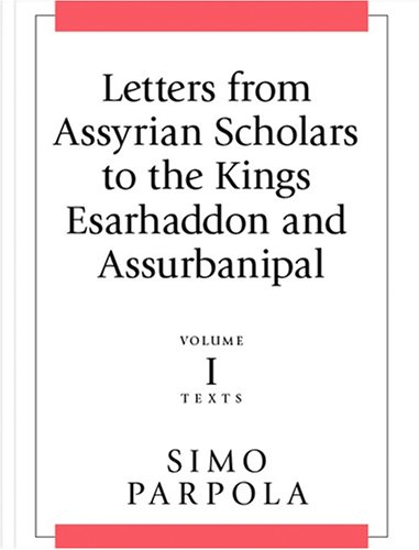 9781575061399: Letters from Assyrian Scholars to the Kings Esarhaddon and Assurbanipal