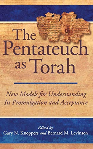 Pentateuch as Torah New Models for Understanding Its Promulgation and Acceptance