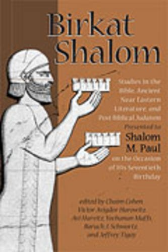 Birkat Shalom Studies in the Bible, Ancient Near Eastern Literature, and Postbiblical Judaism ...