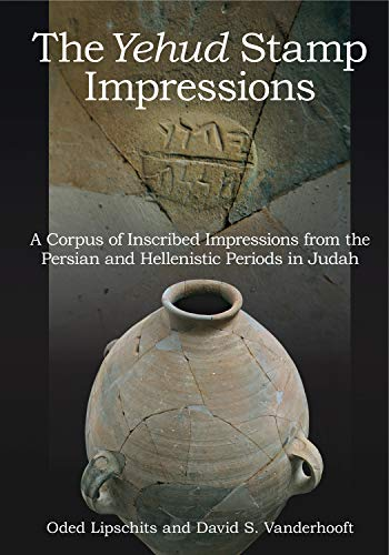 Yehud Stamp Impressions A Corpus of Inscribed Impressions from the Persian and Hellenistic Periods ...