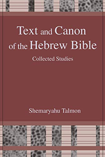 Text and Canon of the Hebrew Bible Collected Studies