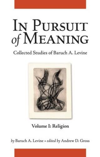 9781575062068: In Pursuit of Meaning: Collected Studies of Baruch A. Levine