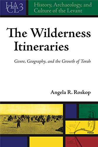 Wilderness Itineraries Genre, Geography, and the Growth of Torah