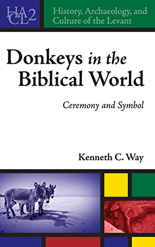 Donkeys in the Biblical World Ceremony and Symbol