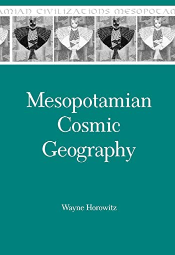 Mesopotamian Cosmic Geography: Wayne Horowitz