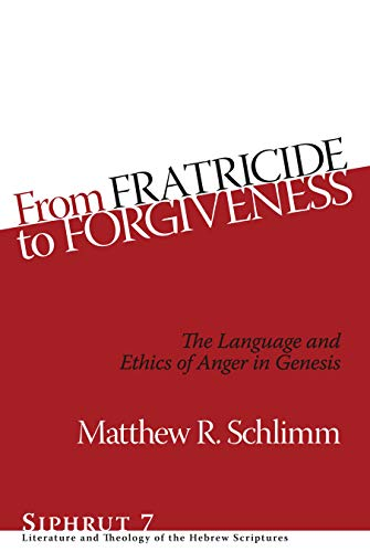 9781575062242: From Fratricide to Forgiveness: The Language and Ethics of Anger in Genesis (Siphrut)