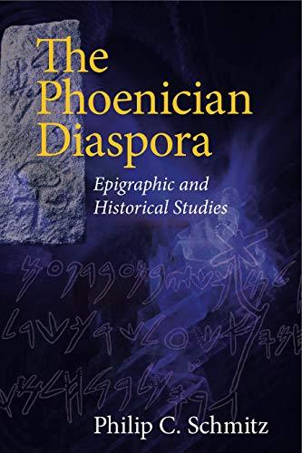 Phoenician Diaspora Epigraphic and Historical Studies