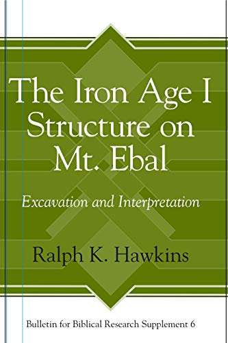 9781575062433: The Iron Age I Structure on Mt. Ebal: Excavation and Interpretation (Bulletin for Biblical Research Supplement)