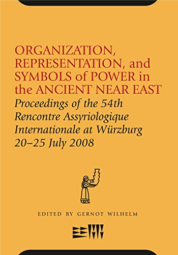 9781575062457: Organization, Representation and Symbols of Power in the Ancient Near East: Proccedings of the 54th Recontre Assyriologique International at Wurzberg July 2008