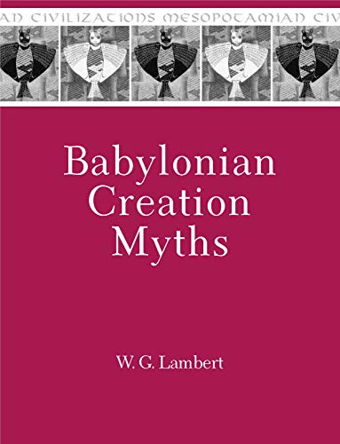 Babylonian Creation Myths (Mesopotamian Civilizations)