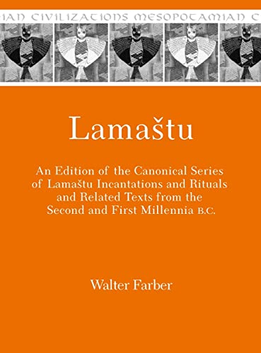 Lamashtu An Edition of the Canonical Series of Lamashtu Incantations and Rituals and Related Texts ...